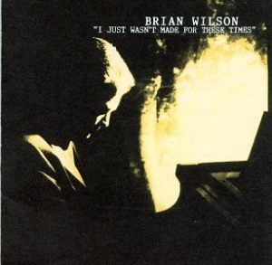 I_Just_Wasn't_Made_for_These_Times_(Brian_Wilson_album_-_cover_art)